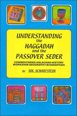 Understanding the Haggadah and the Passover Seder