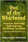Out of the Whirlwind: Essays of Suffering, Mourning and the Human Condition