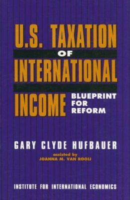 U.S. Taxation of International Income: Blueprint for Reform