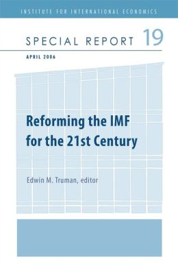 Reforming the IMF for the 21st Century