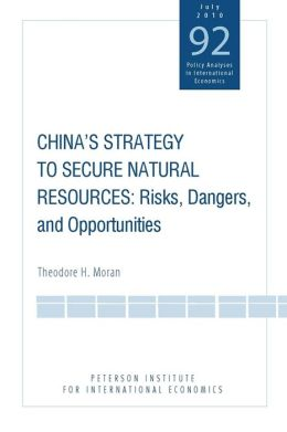 China's Strategy to Secure Natural Resources: Risks, Dangers, and Opportunities