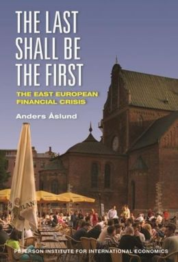 The Last Shall Be the First: East European Financial Crisis