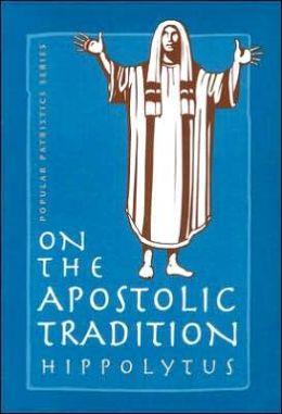 On the Apostolic Tradition