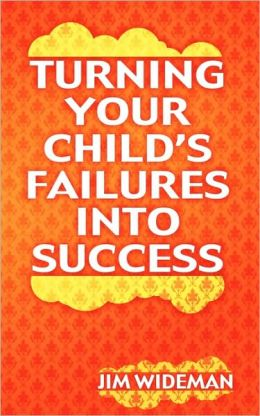 Turning Your Child's Failures Into Success