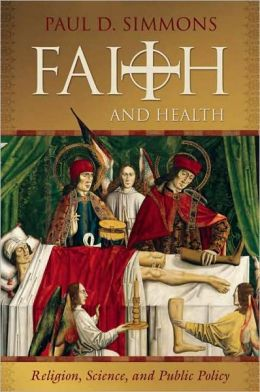 Faith and Health: Religion, Science, and Public Policy