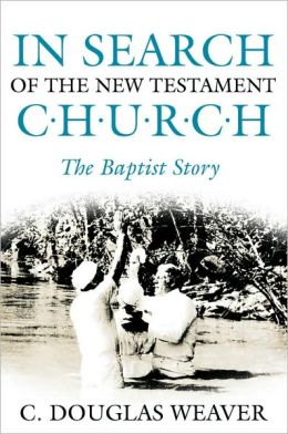 In Search of the New Testament Church: The Baptist Story