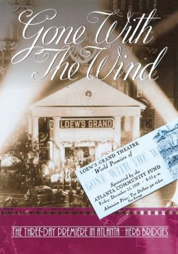 Gone With the Wind - The Three Day Premiere in Atlanta