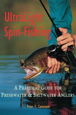 Ultralight Spin-Fishing: A Practical Guide for Fresh and Saltwater Anglers