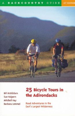 25 Bicycle Tours in the Adirondacks: Road Adventures in the East's Largest Wilderness