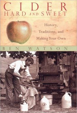 Cider Hard and Sweet: History, Traditions, and Making Your Own