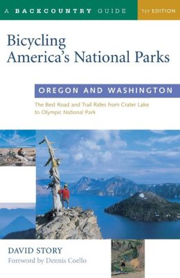 Bicycling America's National Parks: Oregon and Washington: The Best Road and Trail Rides from Crater Lake to Olympic National Park (2001)
