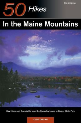 50 Hikes in the Maine Mountains: Day Hikes and Overnights from the Rangeley Lake to Baxter State