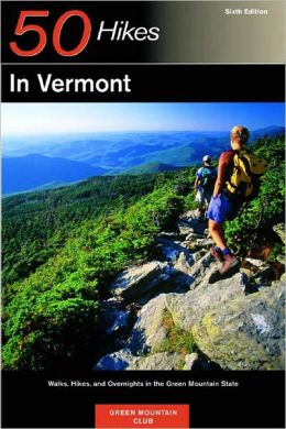 50 Hikes in Vermont: Walks, Hikes and Overnights in the Green Mountain State