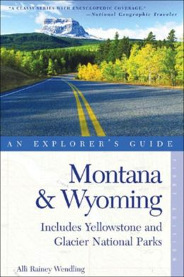 Montana and Wyoming: An Explorer's Guide