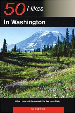 50 Hikes in Washington: Walks, Hikes and Backpacks in the Evergreen State