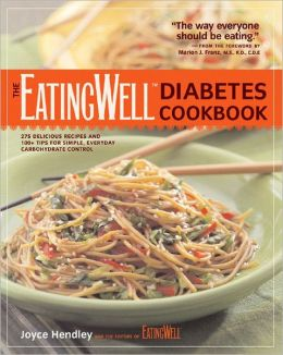 Eatingwell Diabetes Cookbook: 275 Delicious Recipes and 100+ Tips for Simple, Everyday Carbohydrate Control
