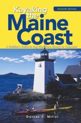 Kayaking the Maine Coast: A Paddler's Guide to Day Trips from Kittery to Cobscook