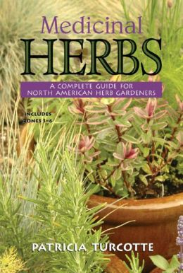 Medicinal Herbs: A Complete Guide for North American Herb Growers