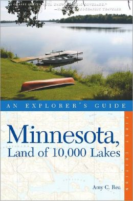Minnesota, Land of 10,000 Lakes: An Explorer's Guide