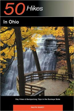 50 Hikes in Ohio: Day Hikes & Backpacking Trips in the Buckeye State