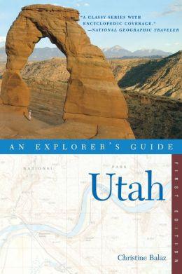 Utah: An Explorer's Guide