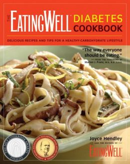 EatingWell Diabetes Cookbook: Delicious Recipes and Tips for a Healthy-Carbohydrate Lifestyle