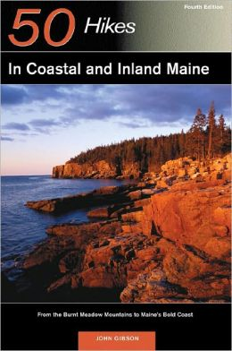 50 Hikes in Coastal and Inland Maine: From the Burnt Meadow Mountains to Maine's Bold Coast: Fourth Edition