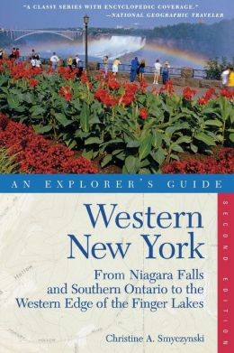 Western New York: An Explorer's Guide: From Niagara Falls and Southern Ontario to the Western Edge of the Finger Lakes