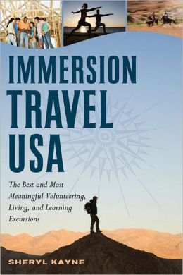 Immersion Travel USA: The Best & Most Meaningful Volunteering, Living, and Learning Excursions