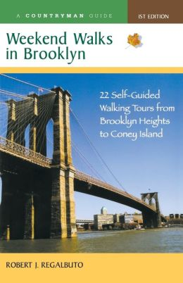 Weekend Walks in Brooklyn: 22 Self-Guided Walking Tours from Greenpoint to Coney Island