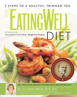 EatingWell Diet: The University-Tested VTrim Weight-Loss Program