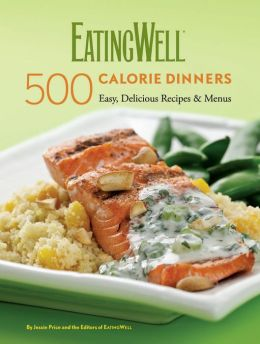 EatingWell 500 Calorie Dinners Cookbook (EatingWell Series)