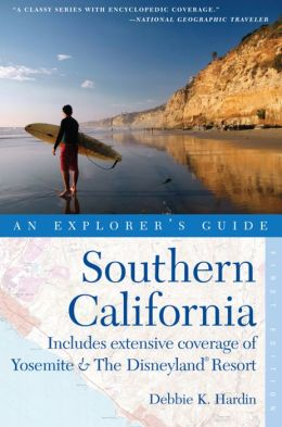 Southern California: An Explorer's Guide: Includes Extensive Coverage of Yosemite & Disneyland