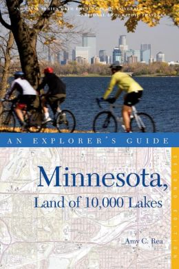 Explorer's Guide Minnesota, Land of 10,000 Lakes