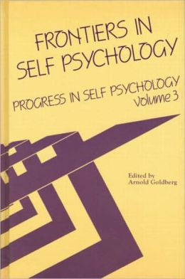 Frontiers in Self Psychology