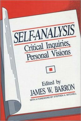 Self-Analysis: Critical Inquiries, Personal Visions