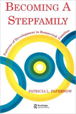Becoming a Stepfamily: Patterns of Development in Remarried Families