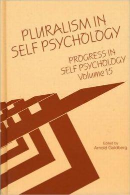 Pluralism in Self Psychology: Progress in Self Psychology
