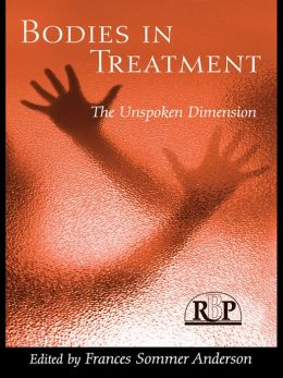Bodies In Treatment: The Unspoken Dimension