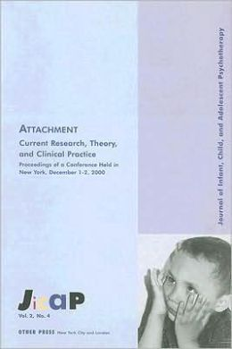 Attachment: Current Research, Theory, and Clinical Practice