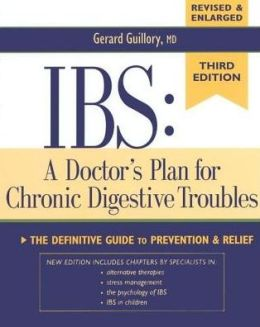 IBS: A Doctor's Plan for Chronic Digestive Troubles: The Definitive Guide to Prevention and Relief