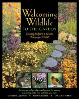 Welcoming Wildlife to the Garden: Creating Backyard and Balcony Habitats for Wildlife