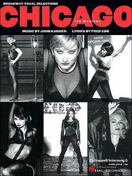 Chicago: The Musical: Broadway Vocal Selections (Vocal Selections Series)