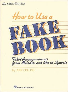 How to Use a Fake Book; Fakin' Accompaniments from Melodies and Chord Symbols