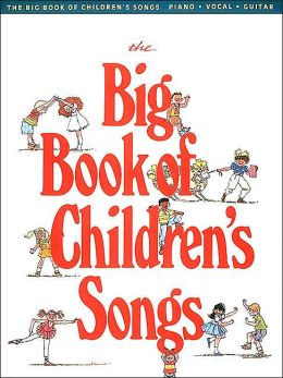 The Big Book of Children's Songs: (Sheet Music)