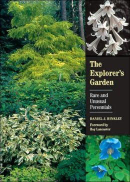 Explorer's Garden: Rare and Unusual Perennials