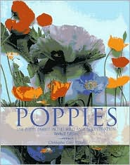 Poppies: A Guide to the Poppy Family in the Wild and in Cultivation