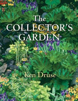 The Collector's Garden: Designing with Extraordinary Plants