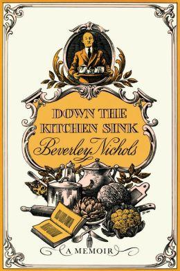 Down the Kitchen Sink
