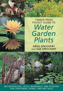 Timber Press Pocket Guide to Water Garden Plants